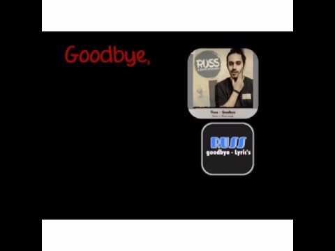 Russ - Goodbye + Lyrics Done (By w7danny)