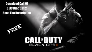FREE Call Of Duty Black Ops 2 II Download Real! TORRENT