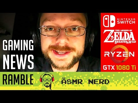 ASMR Whisper: Gaming News Ramble (Nintendo Switch, Zelda, Ryzen, GTX 1080 Ti)