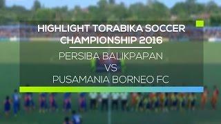 Video Gol Pertandingan Persiba Balikpapan vs Pusamania Borneo FC