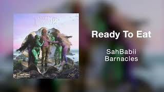 SahBabii - Ready To Eat (Official Art Track)