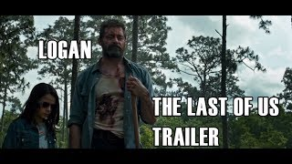 Logan - The Last of Us Trailer