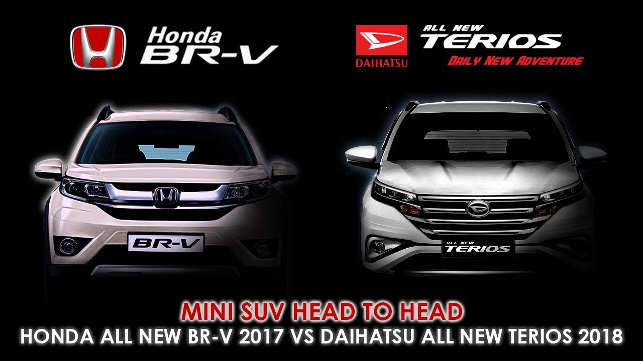 Terios All New 2018 >> Terios 2018 VS BR-V Head2Head Mini SUV JAMAN NOW ! - YouTube