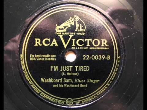 I'M JUST TIRED by Washboard Sam (Blues)