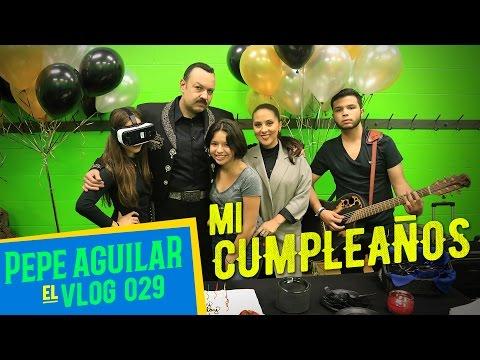 Pepe Aguilar - El VLOG 029 - Cumpleaños