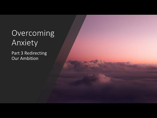 Overcoming Anxiety, Part 3 · 210620 · 11 AM · Brother Ross Kilfoyle