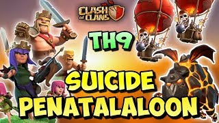 SUICIDE PENTALALOON | Th9 BEST 3 STARS STRONG WAR ATTACK STRATEGY | Clash Of Clans
