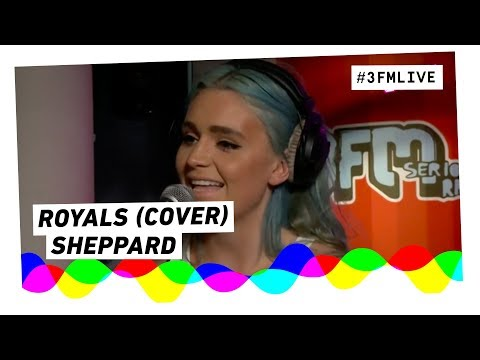 Sheppard - Royals (Lorde Cover) | 3FM Live