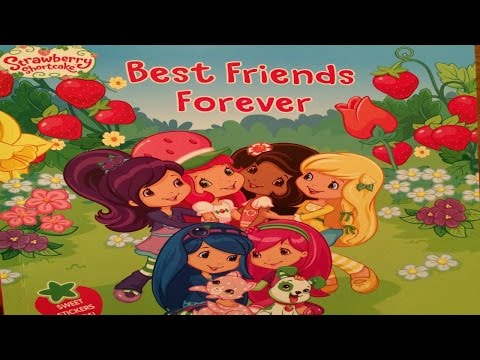 """BEST FRIENDS FOREVER"" Strawberry Shortcake  - Read Aloud - Story book for kids & children"