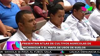 Presentan atlas de cultivos agrícolas de Nicaragua y el mapa de usos de suelos