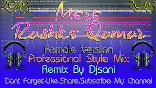 ●Love Song●Mere Rashke Qamar Professional Style Remix By(Djsani)Mp3 And Flp Project Free Download