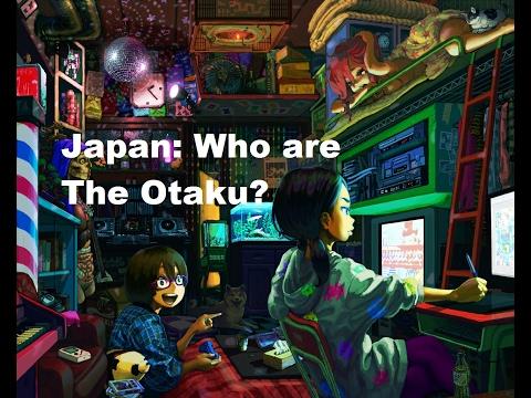 Japan: Who are the Otaku?