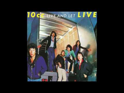 10cc - Live And Let Live (2008 Remaster) (Full Album)