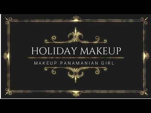 Holiday Makeup Sencillo |Makeup Panamanian Girl|