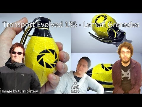 Transport Evolved 195 - Lemon Grenades
