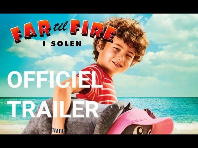Far til Fire i Solen   Officiel Trailer