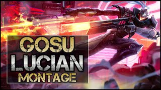 Gosu Montage - Best Lucian Plays