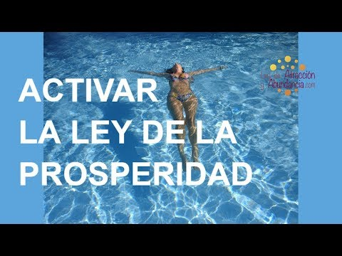 Qué Es La LEY DE LA PROSPERIDAD Y Cómo Activarla
