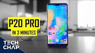 Huawei P20 Pro - 5 Reasons You Should Buy It (in 3 minutes!) | The Tech Chap