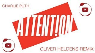 Charlie Puth Attention Oliver Heldens Remix
