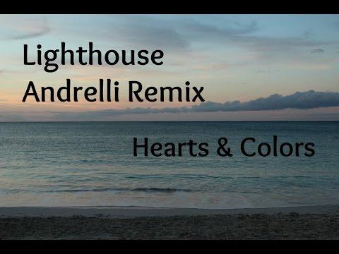 Hearts & Colors- Lighthouse Andrelli Remix (Lyrics)