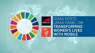 Transforming Women's Lives with Mobile: UNGA Panel