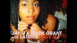 Jay-J & Mark Grant With Latrice Love Is (Original)