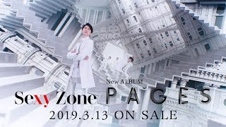 Sexy Zone、3月13日発売ニューアルバム「PAGES」の60秒SPOTが公開! □初...