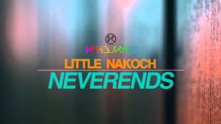 Little Nakoch - Neverends (Original Mix)