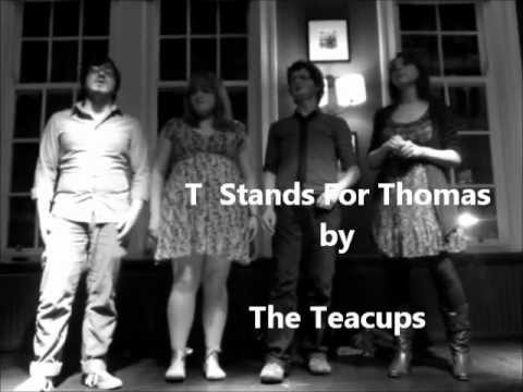 T Stands for Thomas by The Teacups