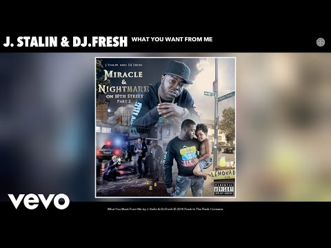 J. Stalin, DJ.Fresh - What You Want From Me (Audio)