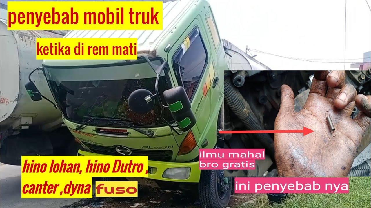 penyebab mobil truk ketika di injak rem mati mesin nya hino lohan Mitsubishi Fuso , canter , dyna