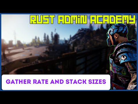 How To Change Your Server GATHER RATE And STACK SIZES | Rust Admin Tutorial | 2020
