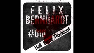 Felix Bernhardt - Hell Beat Podcast #010