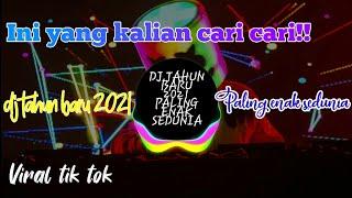 DJ TAHUN BARU 2021 PALING ENAK SEDUNIA
