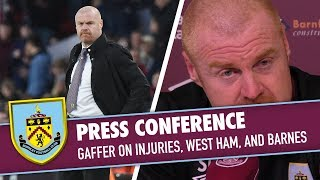 DYCHE ON INJURIES, WEST HAM, AND BARNES  | PREVIEW | Burnley v West Ham 2019/20