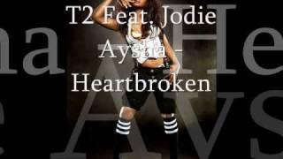 T2 Feat Jodie Aysha Heartbroken