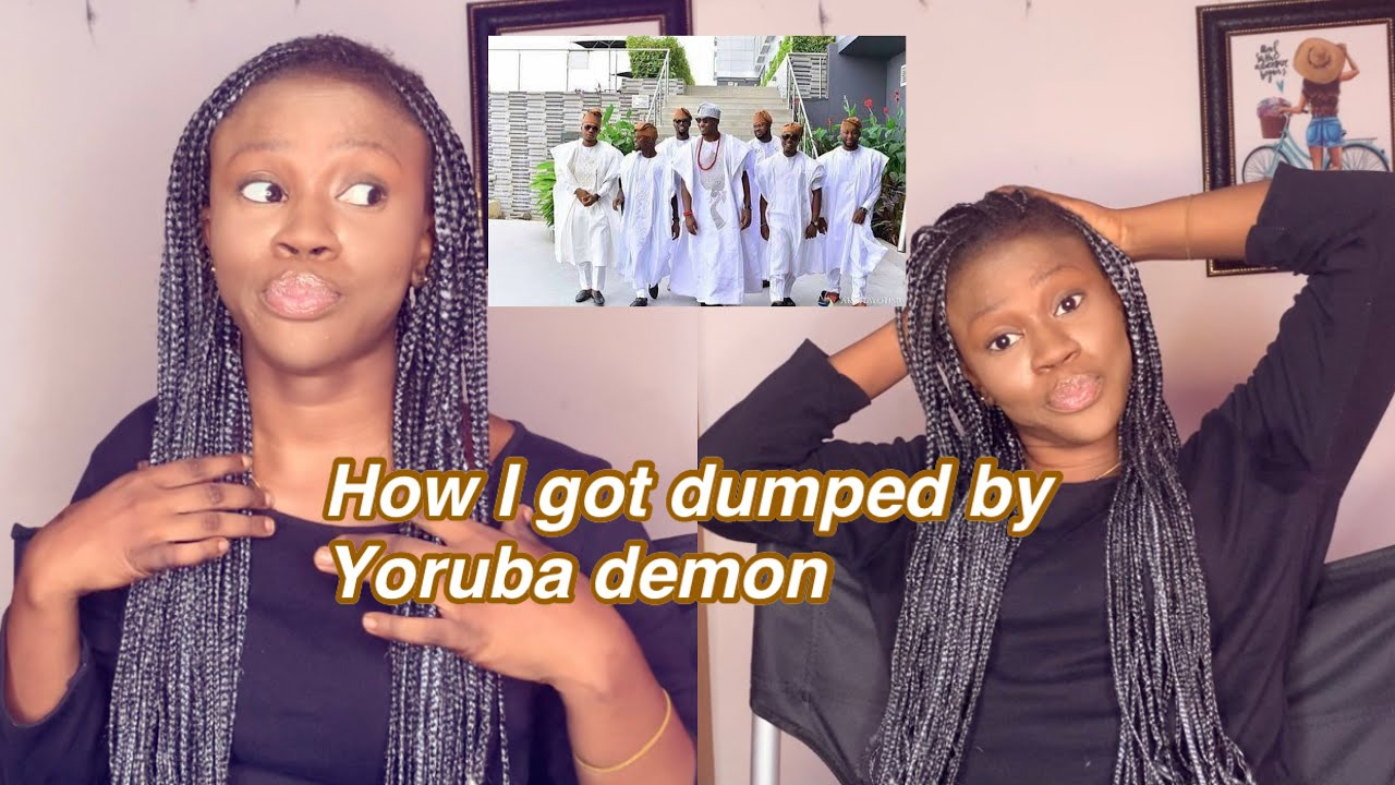 Download STORY TIME: HOW I GOT DUMPED BY YORUBA DEMON IN THE MOST SUPRISING WAY 😞😞