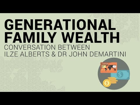 Generational Family Wealth  Conversation between Ilze Albert