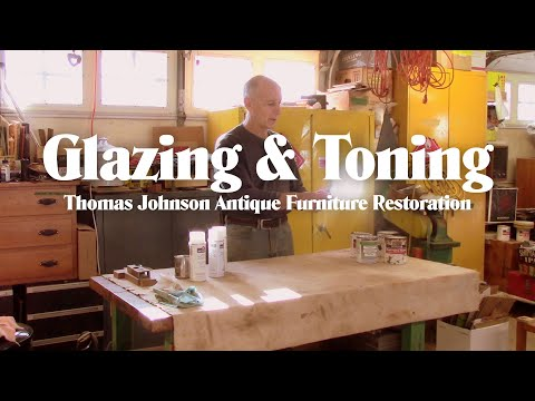 Glazing and Toning Furniture - Thomas Johnson Antique Furniture Restoration