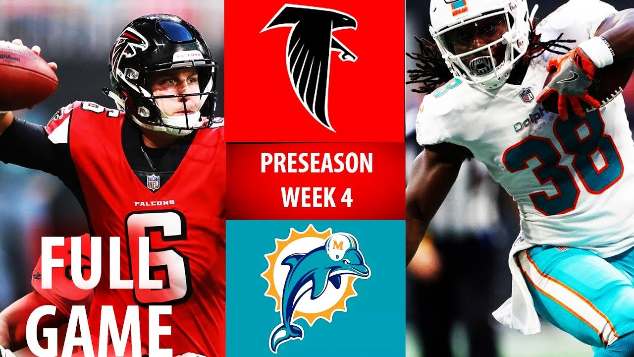 2018 🁢 MIA Dolphins vs ATL Falcons 🁢 Preseason Week 4 🁢 - YouTube 0c7da74af