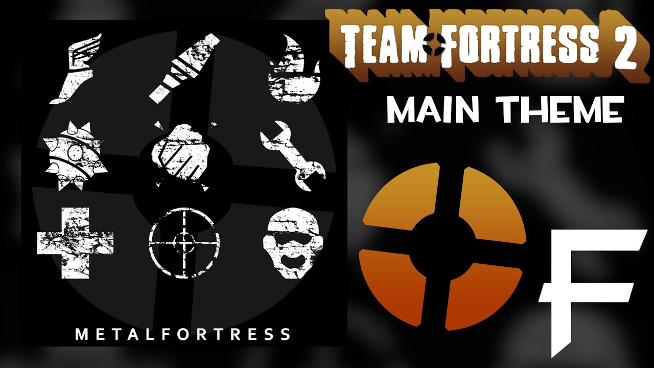 Team Fortress 2 Main Theme (Team Fortress 2) || Metal Fortress Final Remix - YouTube
