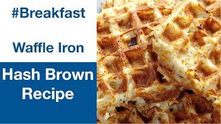 Hash Brown Waffle Recipe - Le Gourmet TV 4K
