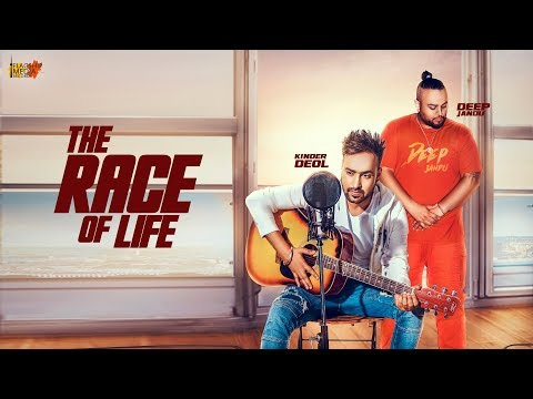 The Race Of Life | Kinder Deol | Deep jandu | Flagship Media Records | Latest punjabi song 2018 |