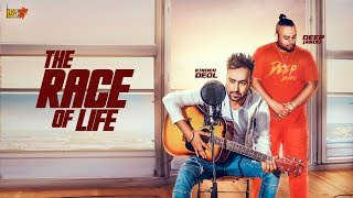 The Race Of Life | Kinder Deol Ft. Deep Jandu | New Punjabi Songs 2018 | Latest Punjabi Songs 2018