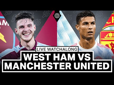 West Ham 1-2 Manchester United   LIVE Stream Watchalong