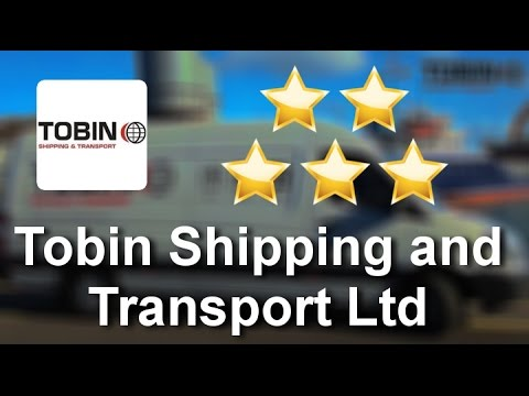 Tobin Shipping and Transport Ltd Dublin Terrific 5 Star Review by Karen G.