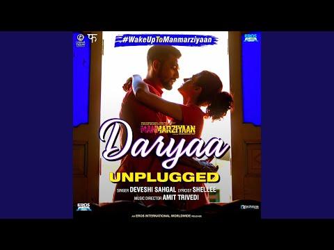 """Daryaa - Unplugged (From """"Manmarziyaan"""")"""