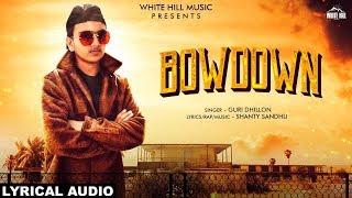 Bowdown (Lyrical Audio) Guri Dhillon | New Punjabi Song 2019 | White Hill Music