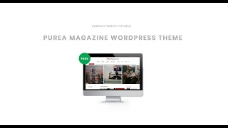 Getting started with Purea Magazine WordPress theme :: Complete Website Tutorial